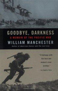 Goodbye, Darknesss by William Manchester