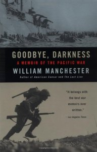 Goodbye, Darknesss by William Manchester